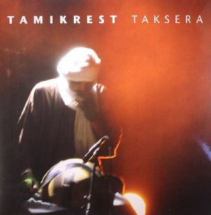 TAMIKREST - Taksera (Record Store Day 2015)