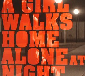 VARIOUS - A Girl Walks Home Alone At Night (Soundtrack)