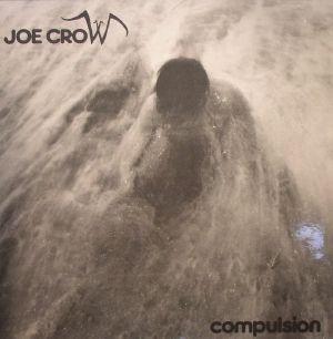CROW, Joe - Compulsion