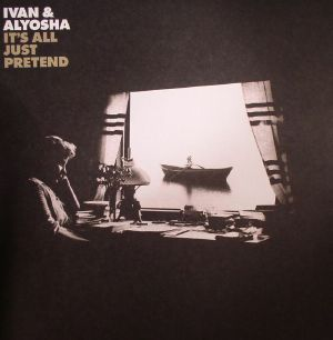 IVAN & ALYOSHA - It's All Just Pretend