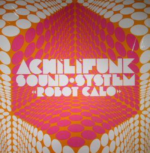 ACHILIFUNK SOUND SYSTEM - Robot Calo