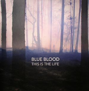 BLUE BLOOD - This Is The Life