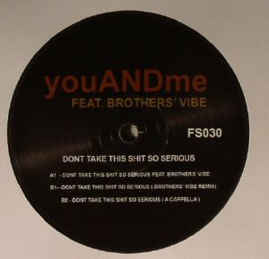 YOUANDME feat BROTHERS VIBE - Don't Take This Shit So Serious