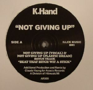 K HAND - Not Giving Up