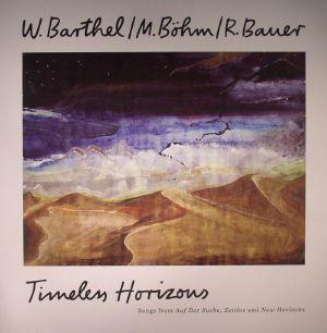 BARTHEL, Wolfgang/MATTHIAS BOHM/REINHOLD BAUER - Timeless Horizons