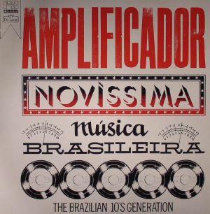 VARIOUS - Amplificador: Novissima Musica Brasileira The Brazilian 10's Generation