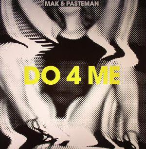 MAK & PASTEMAN - Do 4 Me