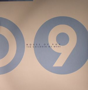 HOUSE OF 909 - The Children We Were