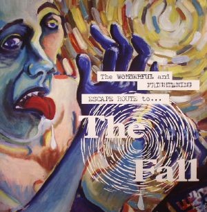 FALL, The - The Wonderful & Frightening Escape Route To The Fall