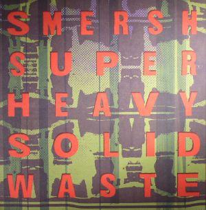 SMERSH - Super Solid Heavy Waste (remastered)