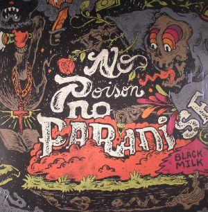 BLACK MILK - No Poison, No Paradise