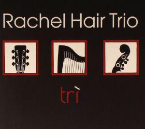RACHEL HAIR TRIO - Tri