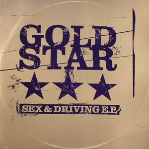 GOLD STAR - Sex & Driving EP