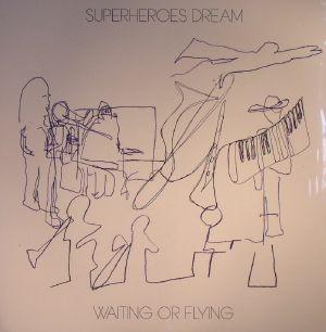 SUPERHEROES DREAM - Waiting Or Flying