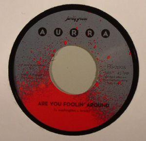 AURRA - Are You Foolin Around