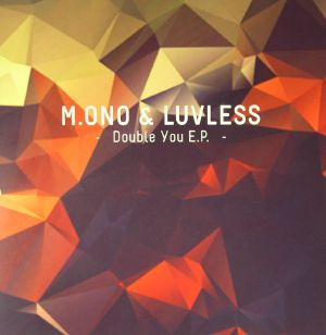 M ONO/LUVLESS - Double You EP