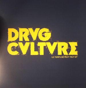 DRVG CVLTVRE - Le Temps Detruit Tout EP