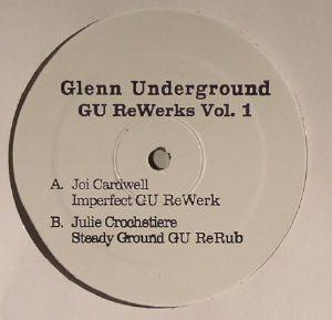 UNDERGROUND, Glenn/JOI CARDWELL/JULIE CROCHETIERE - GU Rewerks Vol 1
