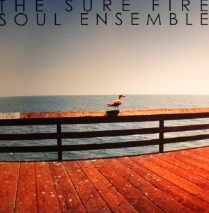 SURE FIRE SOUL ENSEMBLE, The - The Sure Fire Soul Ensemble