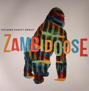GENE DUDLEY GROUP, The - Zambidoose