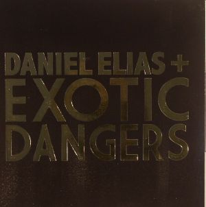 ELIAS, Daniel/EXOTIC DANGERS - The Impossible's Tonight