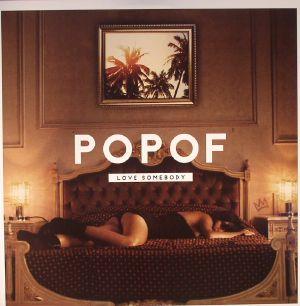 POPOF - Love Somebody