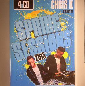 CHRIS K/VARIOUS - Spring Sessions 2015