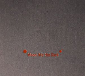 MOON ATE THE DARK - Moon Ate The Dark I + II