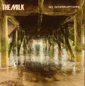 MILK, The - No Interruptions