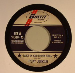 PYGMY JOHNSON - Dance On Your Broken Bones