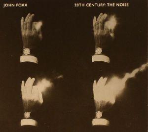 FOXX, John - 20th Century: The Noise