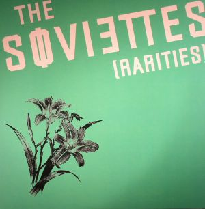 SOVIETTES, The - Rarities
