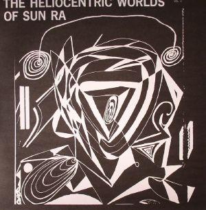 SUN RA - The Heliocentric Worlds Of Sun Ra Vol 1