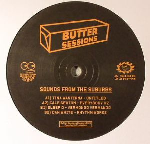 WANTIRNA, Tina/CALE SEXTON/SLEEP D/DAN WHITE - Butter Sessions Vol 5: Sounds From The Suburbs