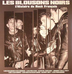 VARIOUS - Les Blousons Noirs: L'Histoire Du Rock Francais