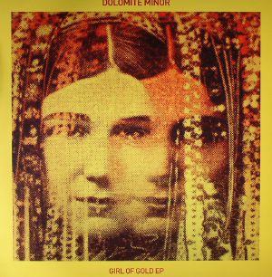 DOLOMITE MINOR - Girl Of Gold EP