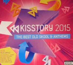 VARIOUS - Kisstory 2015: The Best Old Skool & Anthems