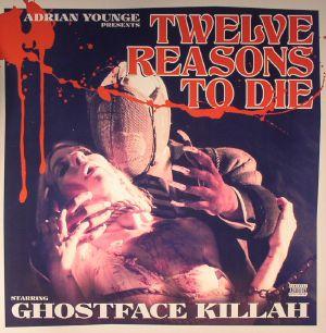 YOUNGE, Adrian/GHOSTFACE KILLAH - Twelve Reasons To Die