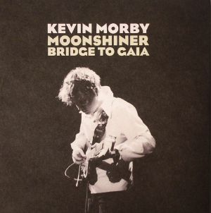 MORBY, Kevin - Moonshiner/Bridge To Gaia
