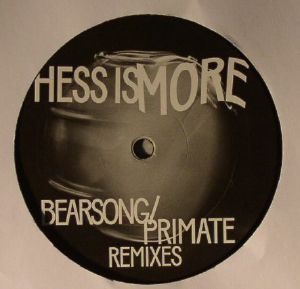 HESS IS MORE - Bearsong/Primate Remixes
