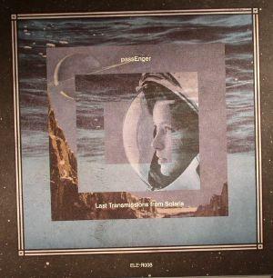 PASSENGER - Last Transmissions From Solaris