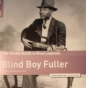 BLIND BOY FULLER - The Rough Guide To Blues Legends: Blind Boy Fuller (remastered)