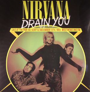 NIRVANA - Drain You: Live At The Pier 48 Seattle December 13th 1993 Westwood One FM