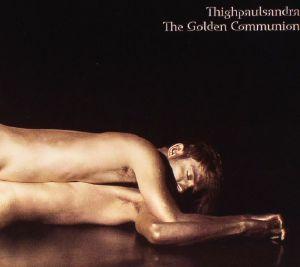 THIGHPAULSANDRA - The Golden Communion