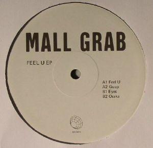 MALL GRAB - Feel U EP