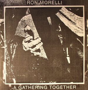 MORELLI, Ron - A Gathering Together