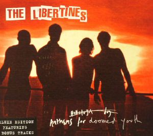 LIBERTINES, The - Anthems For Doomed Youth (Deluxe Edition)