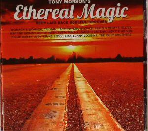 MONSON, Tony/VARIOUS - Ethereal Magic: Deep Laid Back Soulful Grooves
