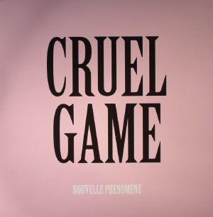 NOUVELLE PHENOMENE - Cruel Game
