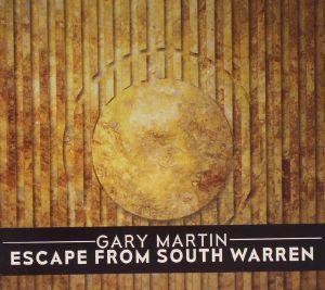 MARTIN, Gary - Escape From South Warren